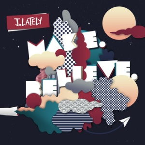 J Lately Make Believe Album Cover