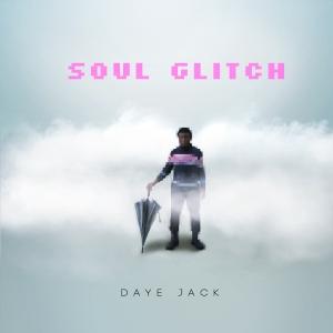 Daye Jack - Soul Glitch
